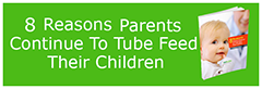 8 reasons parents continue to tube feed their children
