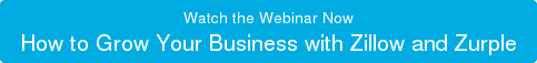 Watch the Webinar Now How to Grow Your Business with Zillow and Zurple