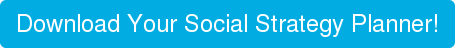 Download Your Social Strategy Planner!