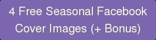 4 Free Seasonal Facebook  Cover Images (+ Bonus)