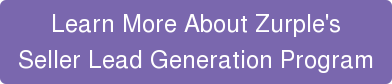 Learn More About Zurple's   Seller Lead Generation Program