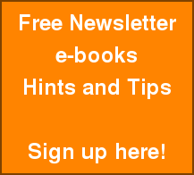 Free Newsletter e-books Hints and Tips  Sign up here!