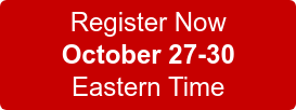 Register Now  October 27-30  Eastern Time