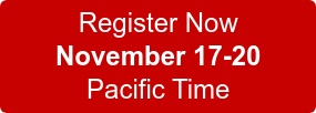 Register Now November 17-20 Pacific Time