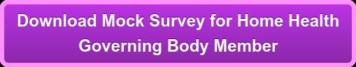 Download Mock Survey for Home Health  Governing Body Member