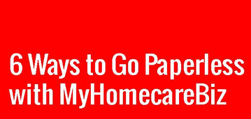 6-ways-to-go-paperless-with-myhomecarebiz