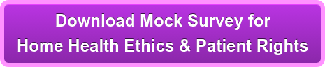 Download Mock Survey for  Home Health Ethics & Patient Rights