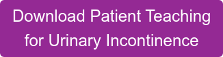 Download Patient Teaching for Urinary Incontinence