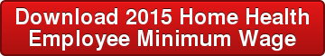 Download 2015 Home Health  Employee Minimum Wage