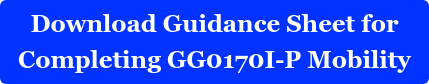Download Guidance Sheet for  Completing GG0170I-P Mobility