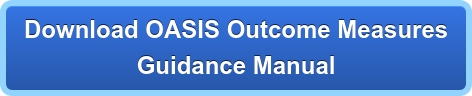 Download OASIS D Outcome Measures Guidance Manual