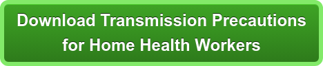 Download Transmission Precautions for Home Health Workers