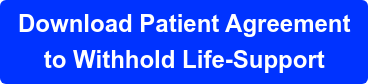 Download Patient Agreement  to Withhold Life-Support