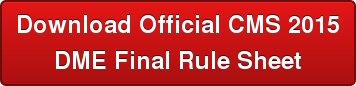 Download Official CMS 2015 DME Final Rule Sheet