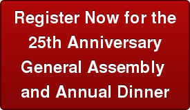 Register Now for the 25th Anniversary General Assembly  and Annual Dinner