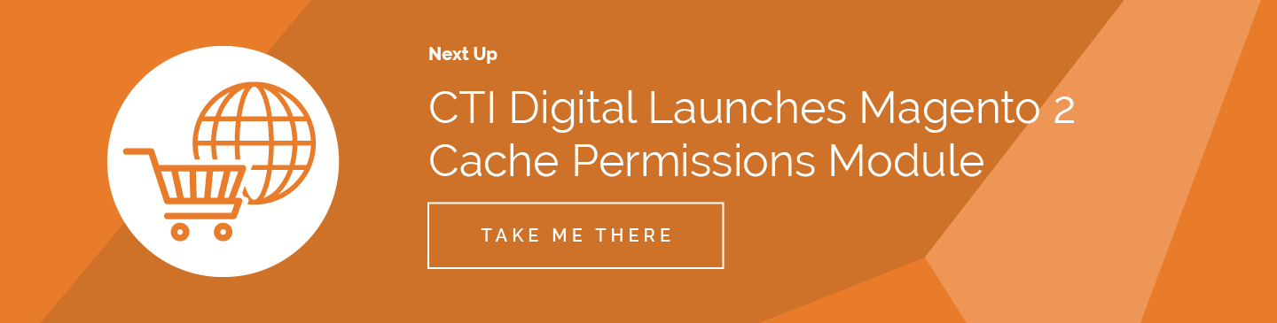 CTI Digital Launches Magento 2 Cache Permissions Module