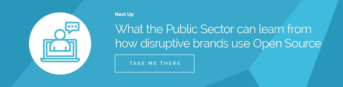 What the Public Sector can learn from how disruptive brands use Open Source