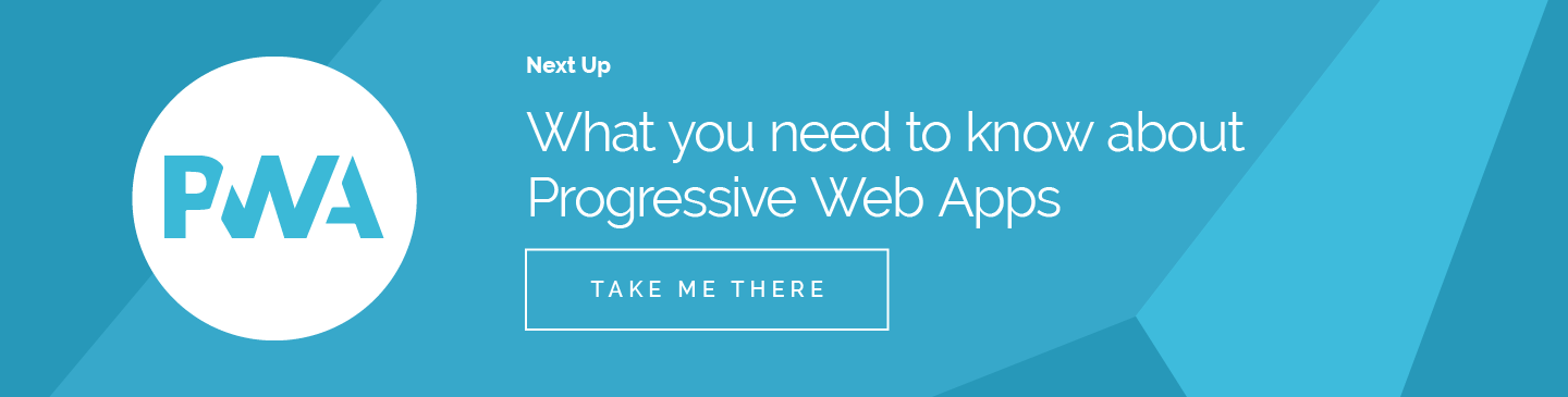 What you need to know about progressive web apps