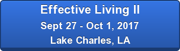 Effective Living II Sept 27 - Oct 1, 2017 Lake Charles, LA