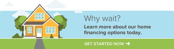 Learn more about our home financing options today