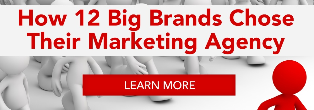 How 12 Big Brands Chose Their Marketing Agency