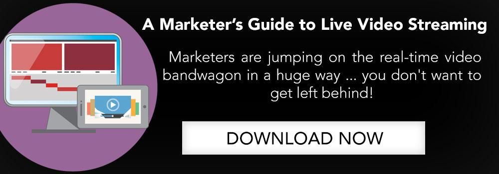 A Marketer's Guide To Live Video Streaming Call To Action