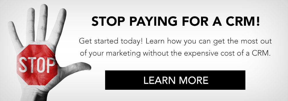Stop Paying For CRM CTA
