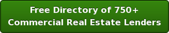 Free Directory of 750+  Commercial Real Estate Lenders