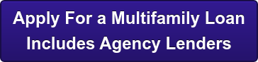 Apply For a Multifamily Loan  Includes Agency Lenders