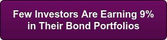 Accredited?  Your Bond Portfolio  Is NOT Earning 7% to 9%.