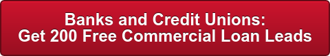 Banks and Credit Unions: Get 200 Free Commercial Loan Leads