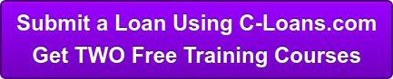 Submit a Loan Using C-Loans.com  Get TWO Free Training Courses