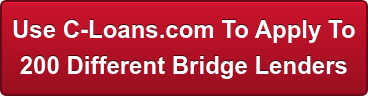 Use C-Loans.com To Apply To 200 Different Bridge Lenders
