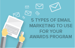 5-types-of-email-marketing-for-awards-programs