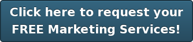 Click here to request your FREE Marketing Services!