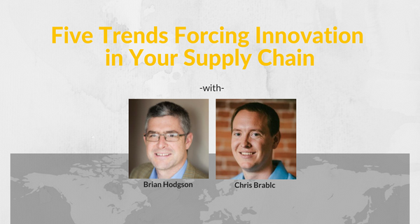 Five Trends Forcing Innovation in Your Supply Chain