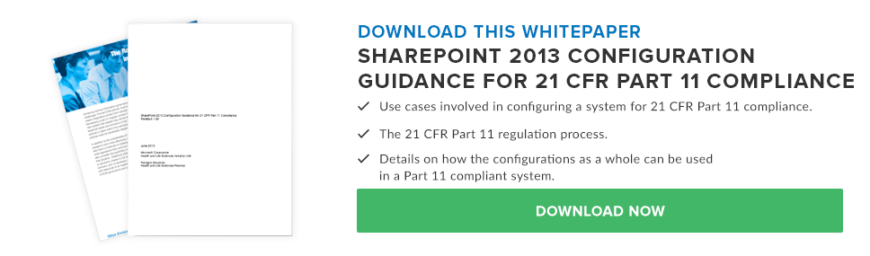 SharePoint 2013 Configuration Guidance for 21 CFR Part 11 Compliance