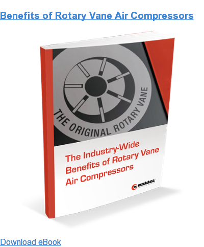 Benefits of Rotary Vane Air Compressors Download eBook