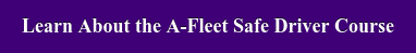 Learn About the A-Fleet Safe Driver Course