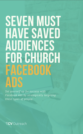 7 Must Have Saved Audiences for Church Facebook Ads