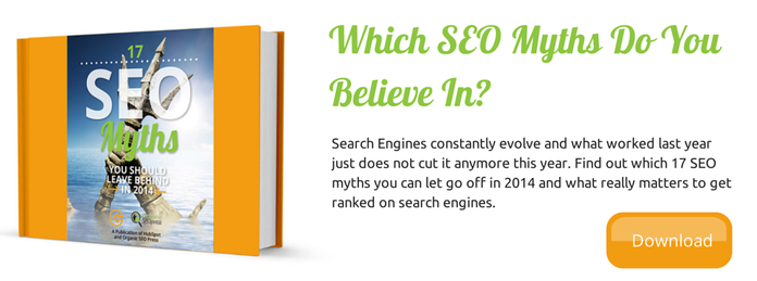 17 SEO Myths you can let go off in 2014 - Click here to download the free ebook
