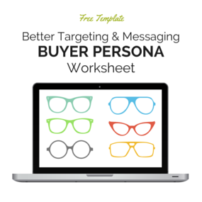 Click here to download the Buyer Persona Worksheet