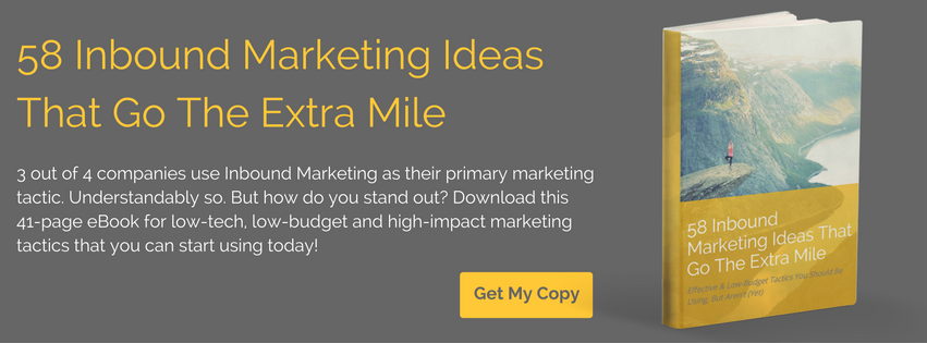 Click here to download: 58 Inbound Marketing Ideas That Go The Extra Mile