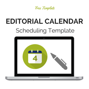 Click Here to Get Your Editorial Calendar