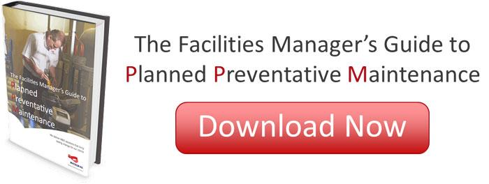 The Facilities Manager's Guide to Planned Preventative Maintenance