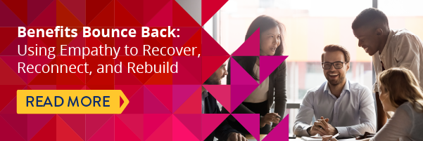 Benefits Bounce Back: using empathy to recover, reconnect, and rebuild