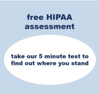 Are you HIPAA  compliant?  Free HIPAA  Assessment