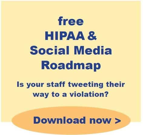 Download MPA's HIPAA & Social Media Roadmap