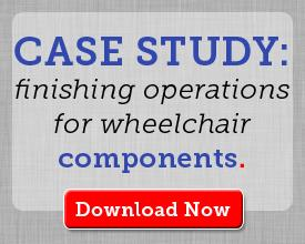 View the Case Study: Finishing operations for wheelchair components.
