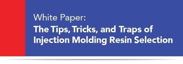Inection Molding Resin Selection White Paper